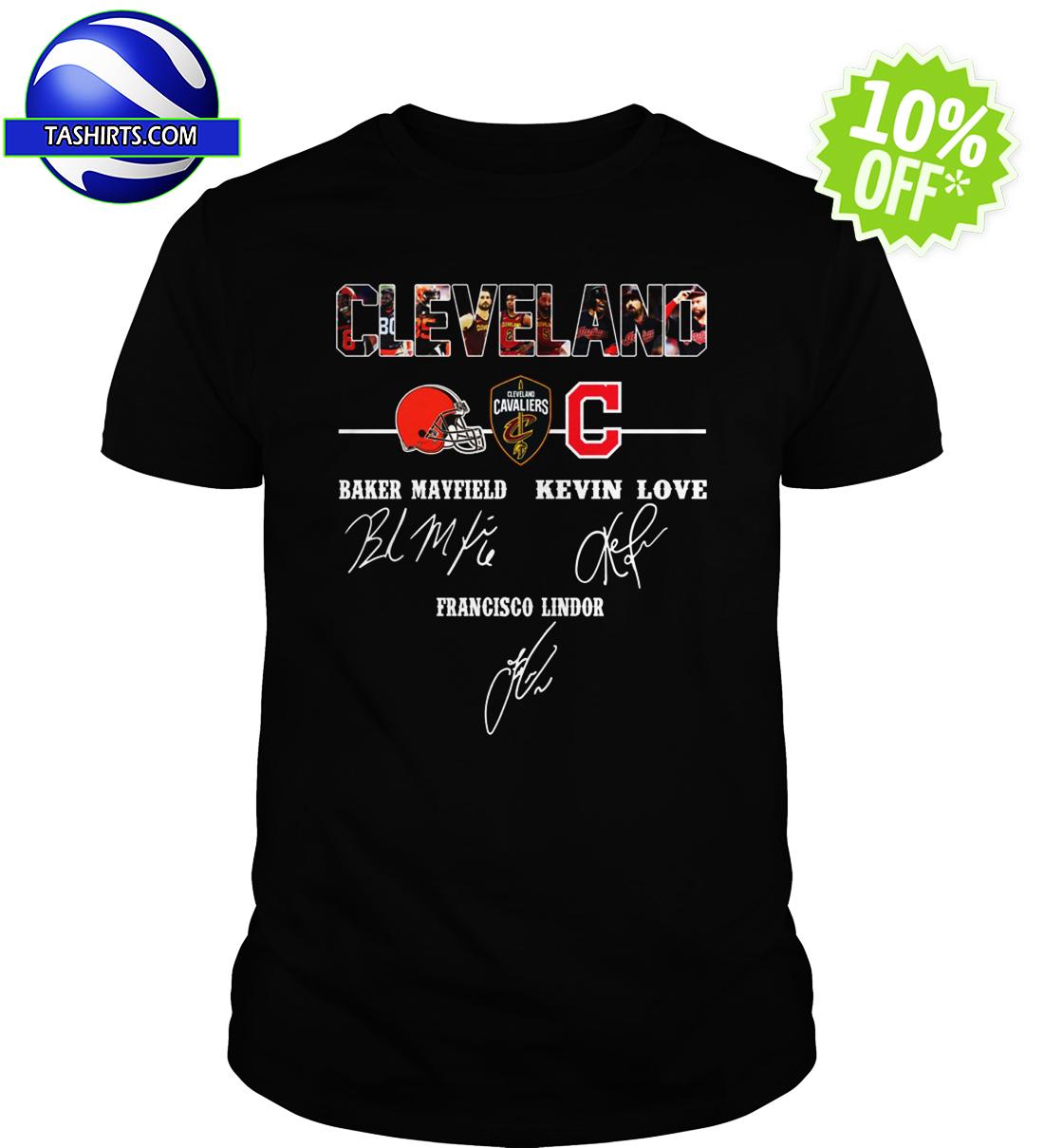 Cleveland Browns Baker Mayfield Kevin Love Francisco Lindor Signature shirt