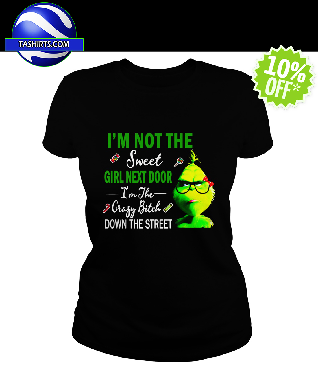 b86a4fb0 10K SOLD) Grinch I'm Not The Sweet Girl Next Door shirt, hoodie ...