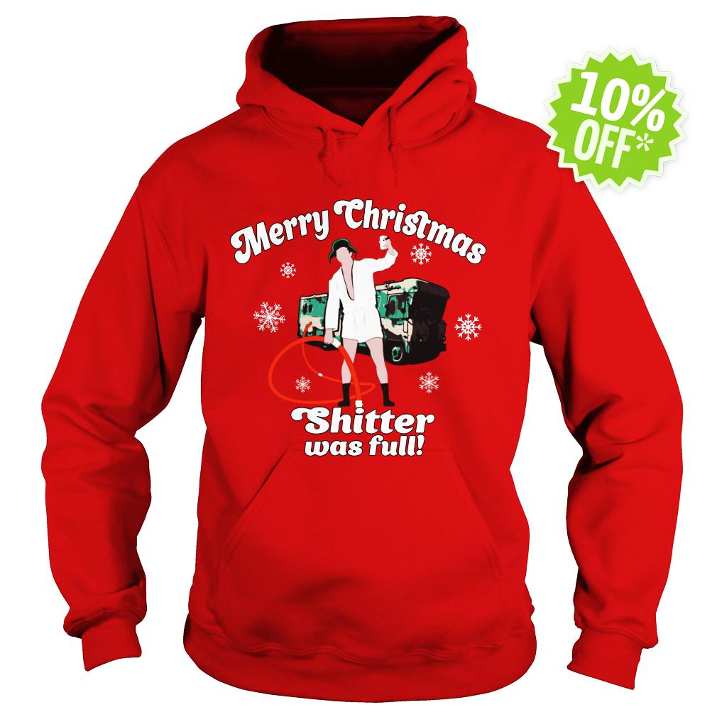 Merry Christmas Shitter Was Full hoodie