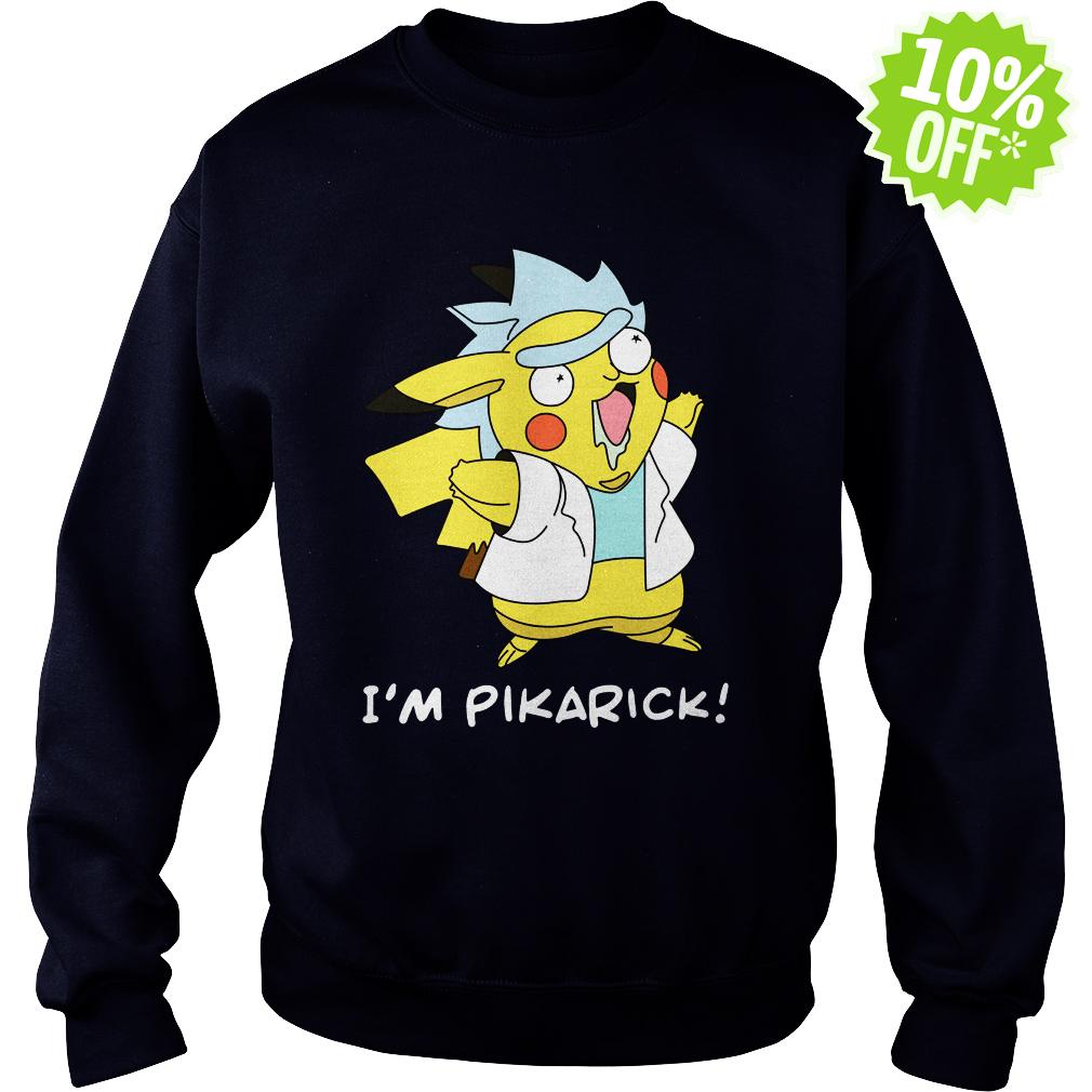 Rick Pikachu mashup - I'm Pikarick sweatshirt
