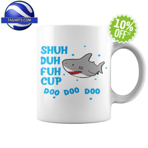 Shuh Duh Fuh Cup Doo Doo Doo Shark mug
