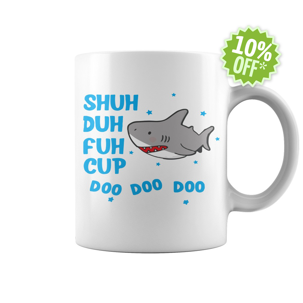 Shuh Duh Fuh Cup Doo Doo Doo Shark white mug