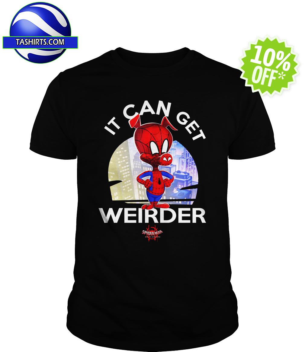 Spider Ham it can get weirder shirt