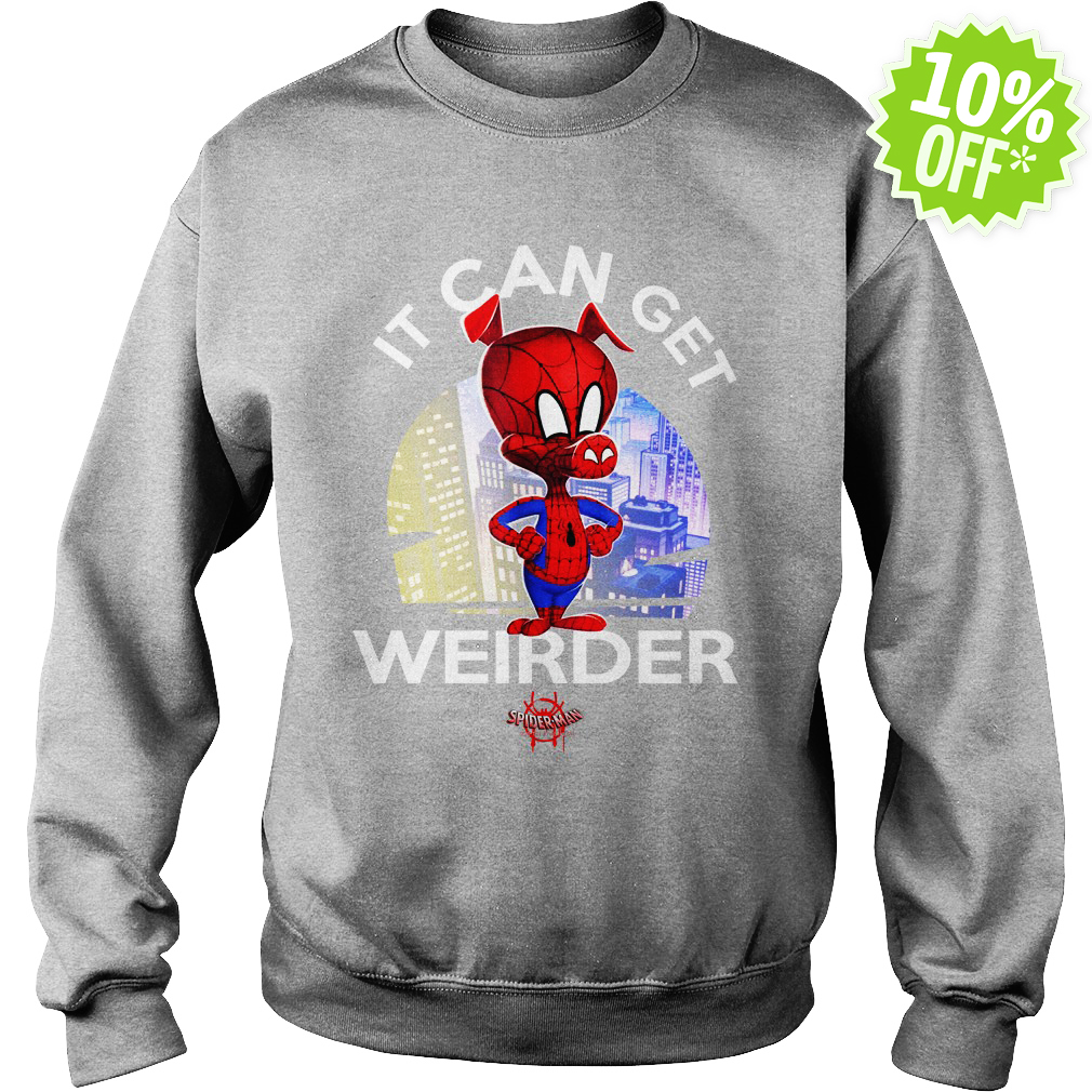 Spider Ham it can get weirder sweatshirt