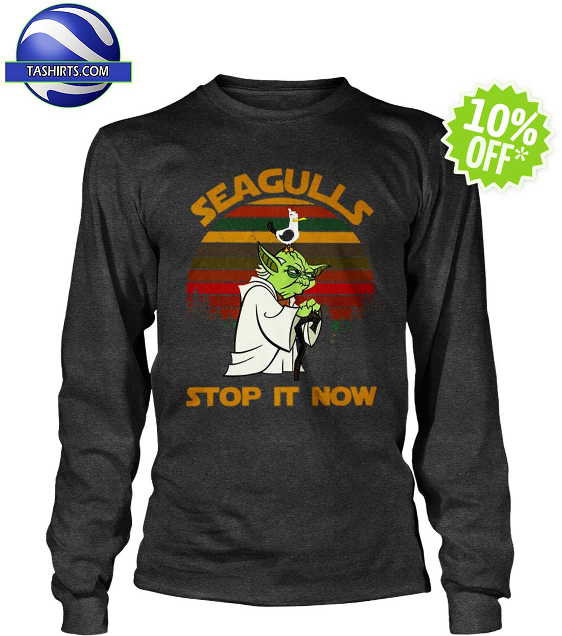 Yoda Seagulls Stop It Now longsleeve tee