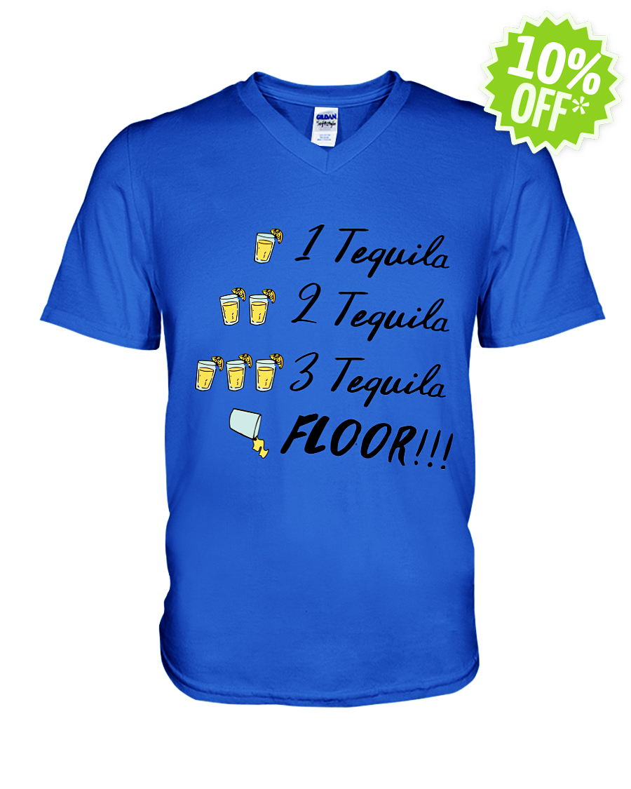 1 tequila 2 tequila 3 tequila floor v-neck