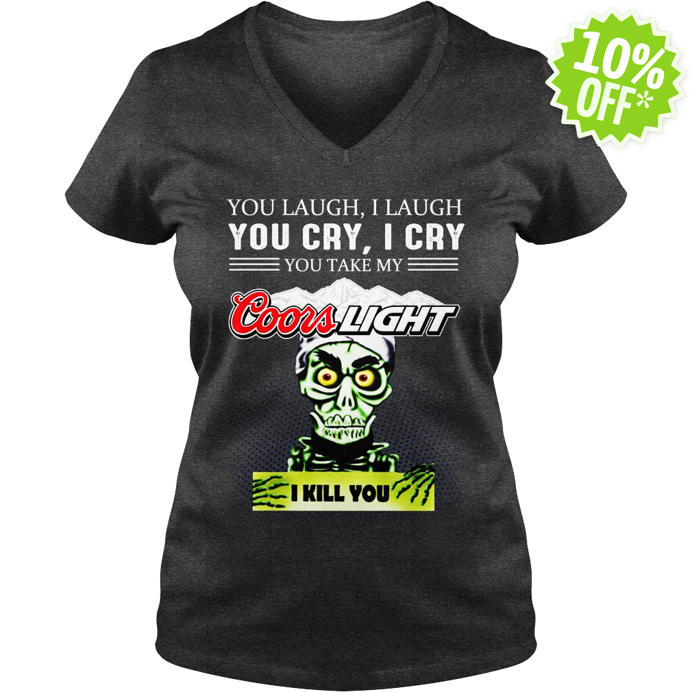 Achmed Coors Light Coffee You Laugh I Laugh You Cry I Cry You Take My Coffee v-neck