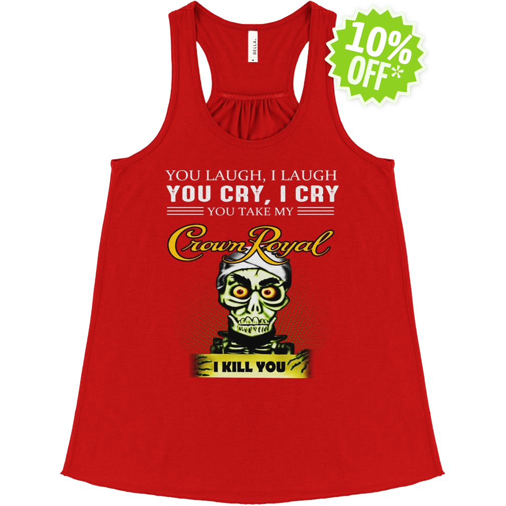 Achmed Crown Royal Coffee You Laugh I Laugh You Cry I Cry You Take My Coffee flowy tank