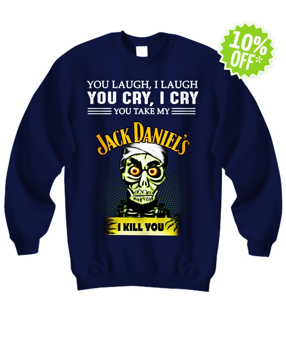 Achmed Jack Daniel's You Laugh I Laugh You Cry I Cry You Take My Coffee mug sweatshirt