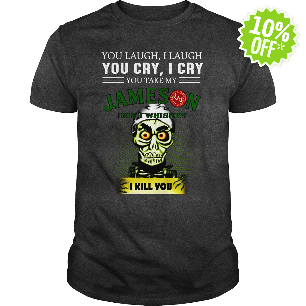 Achmed Jameson Irish Whiskey Coffee You Laugh I Laugh You Cry I Cry You Take My Coffee v-neck