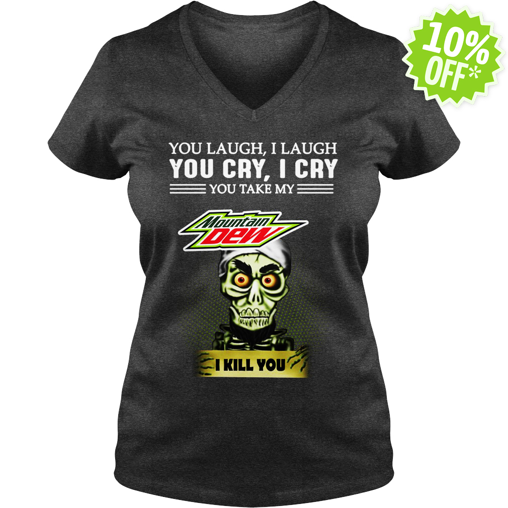 Achmed Mountain Dew You Laugh I Laugh You Cry I Cry You Take My Coffee v-neck