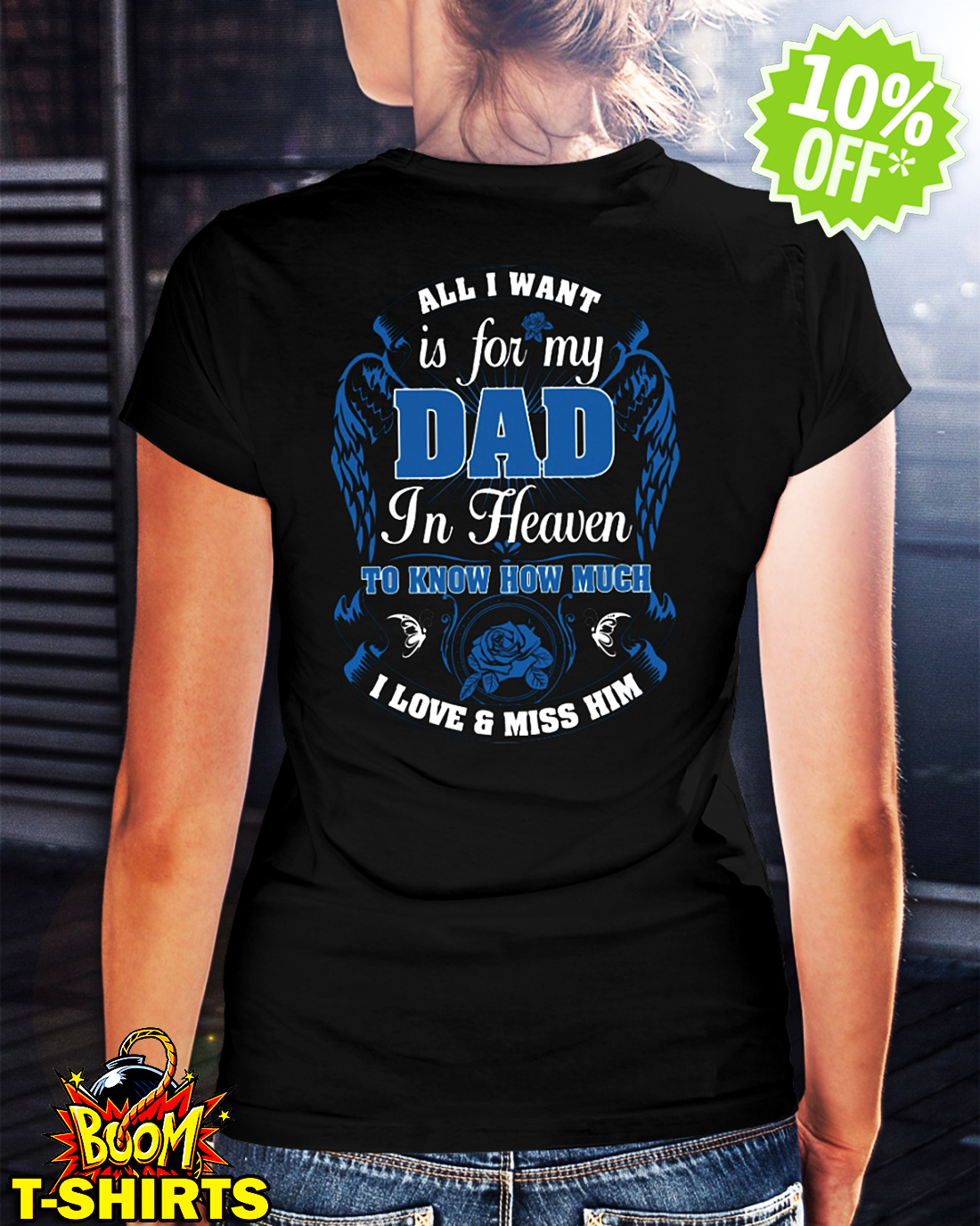 878a0959 Back Design) All I Want Is for My Dad in Heaven to Know How Much I ...