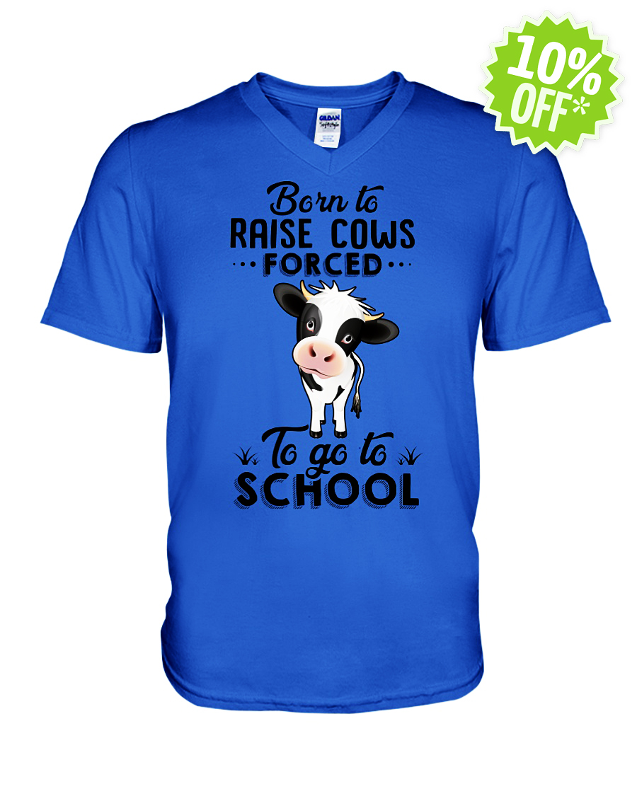 Born to raise cows forced to go to school v-neck