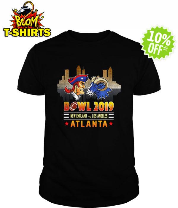 Bowl 2019 New England Patriots vs Los Angeles Rams in Atlanta shirt
