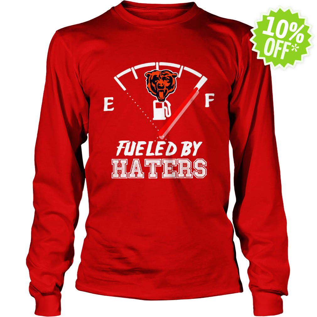 Chicago Bears fueled by haters longsleeve tee