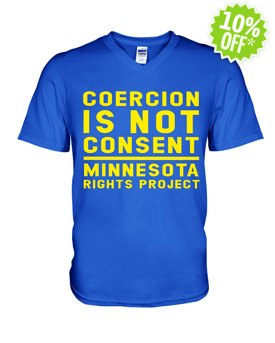 Coercion Is Not Consent Minnesota Rights Project v-neck