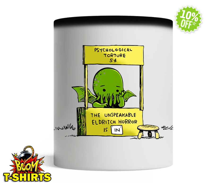 Cthulhu psychological torture unspeakable eldritch horror is in magic mug