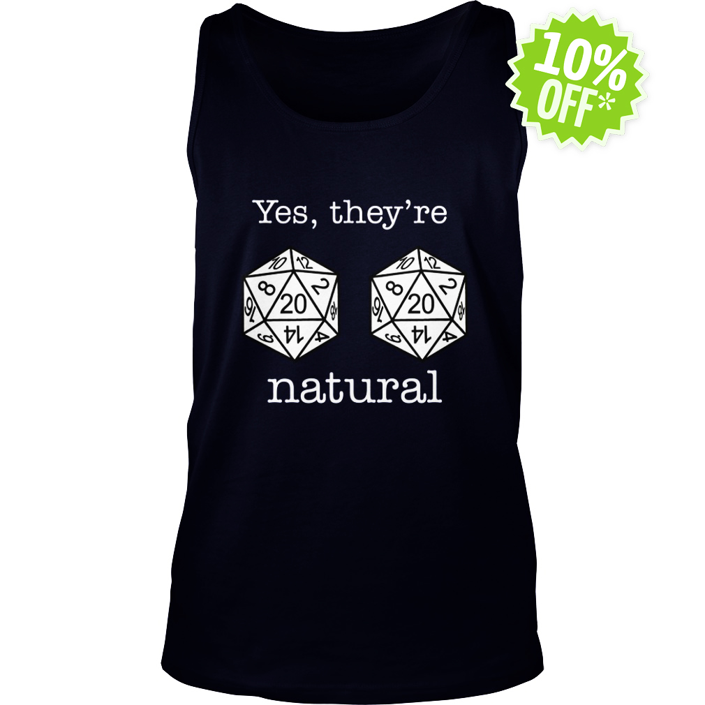 D20 dice yes they're natural tank top