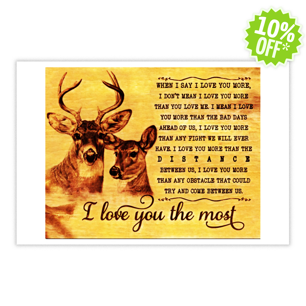I Love You More Than Quotes: (Best Version) Deer When I Say I Love You More I Don't