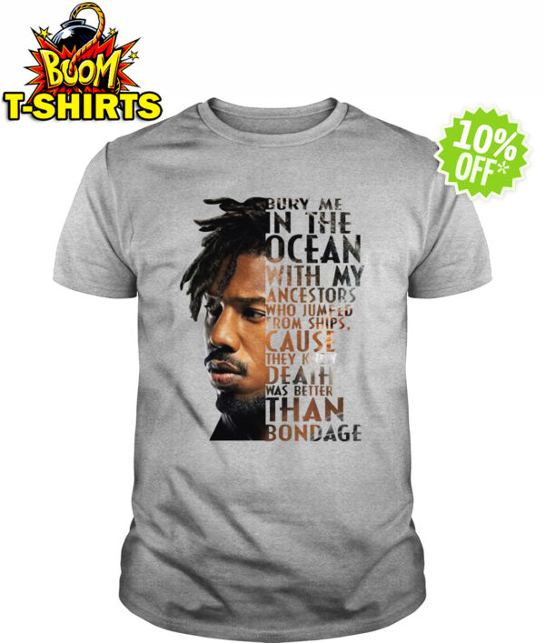 Erik Killmonger Bury Me In The Ocean With My Ancestors That Jumped From Ships shirt