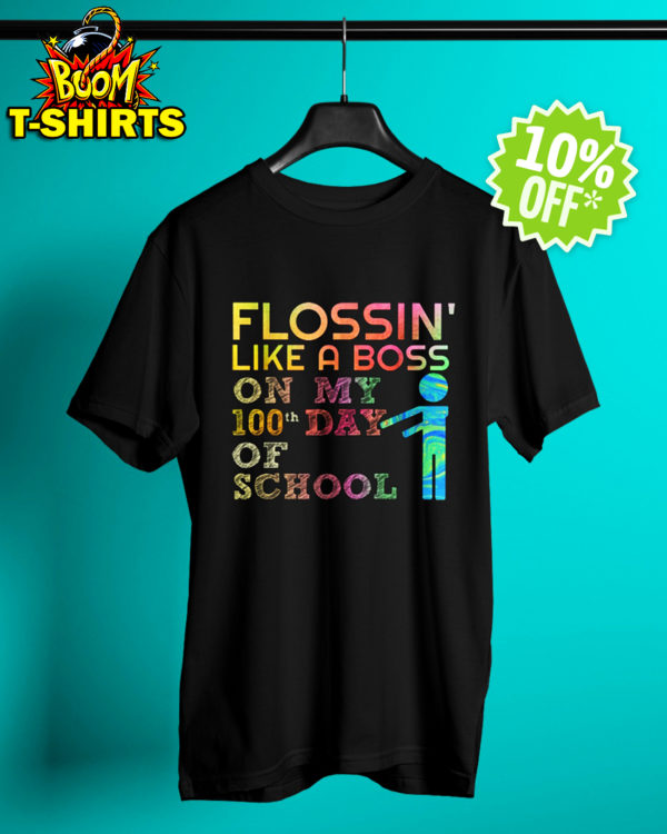 Flossin' like a boss on my 100th day of school shirt