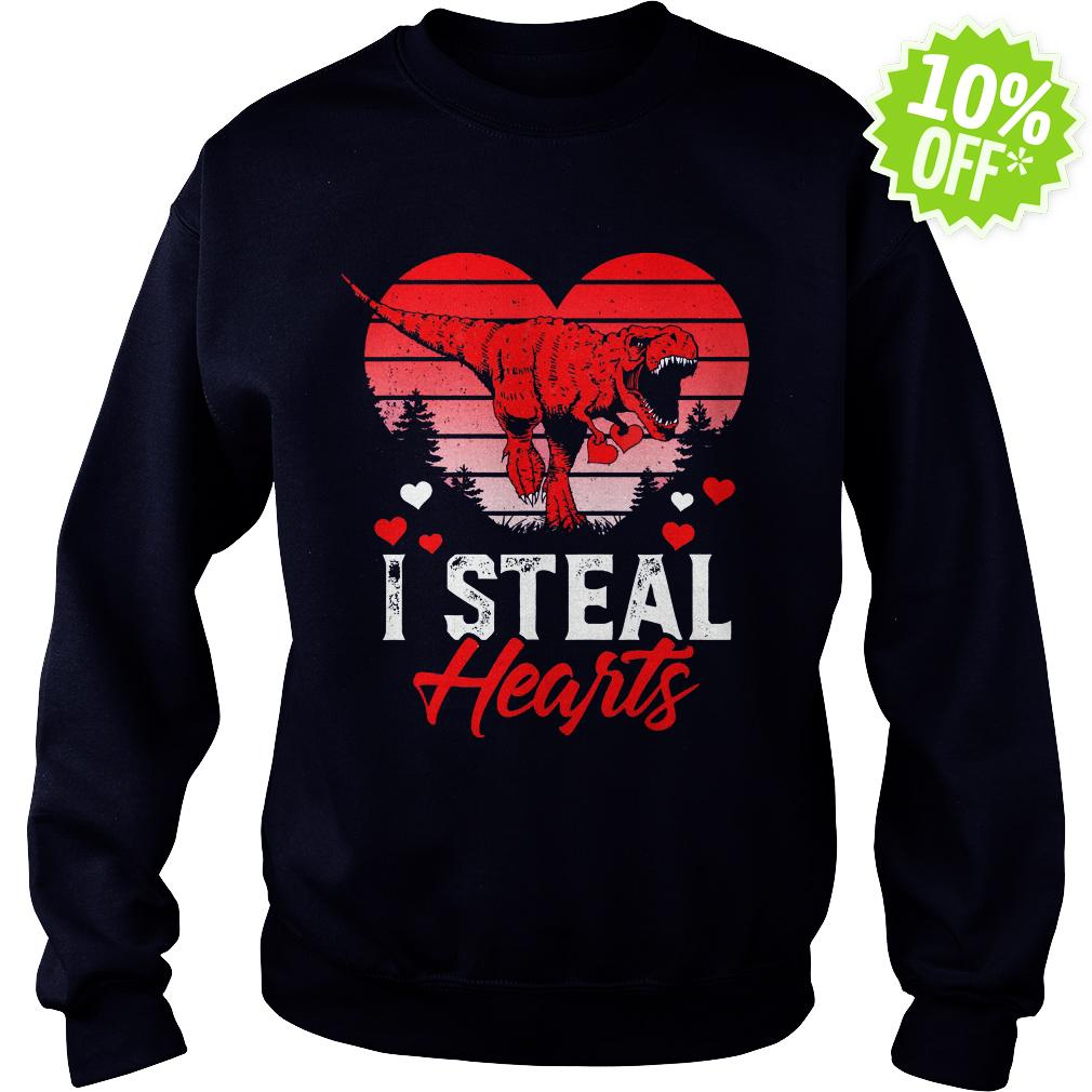 I Steal Hearts Dinosaur T Rex Valentines sweatshirt
