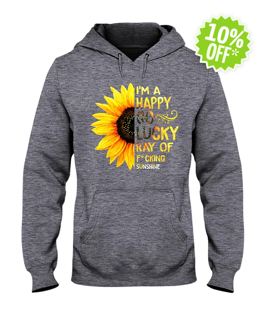 I'm a happy go lucky ray of fucking sunshine sunflower hooded sweatshirt