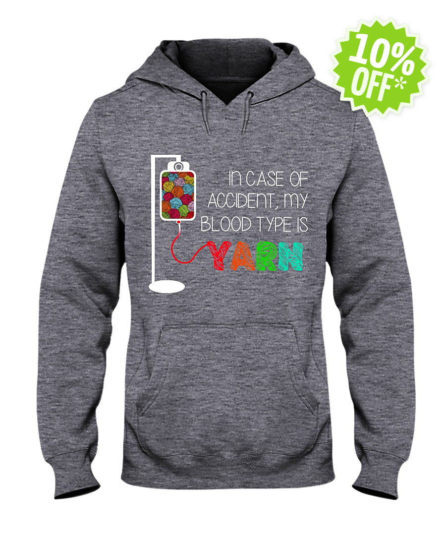 In case of accident my blood type is Yarn hooded sweatshirt
