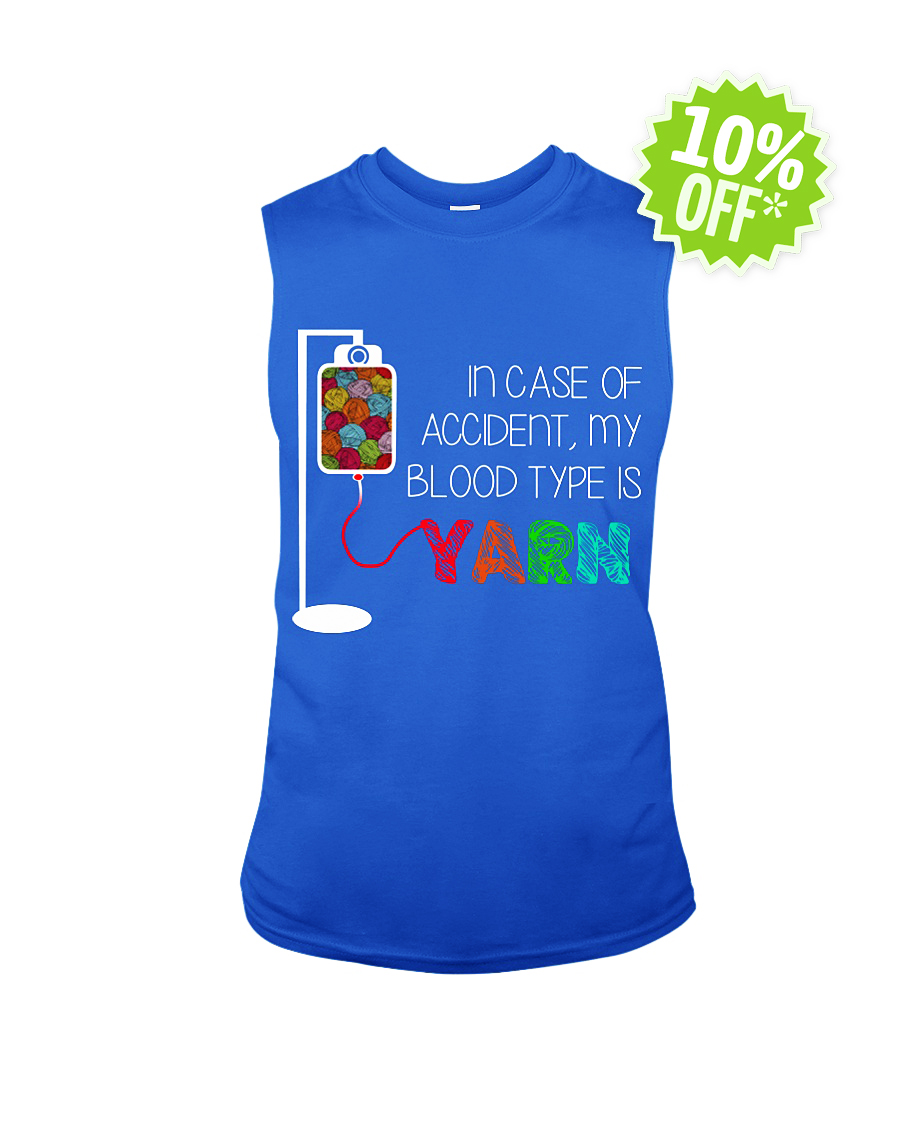 In case of accident my blood type is Yarn sleeveless tee