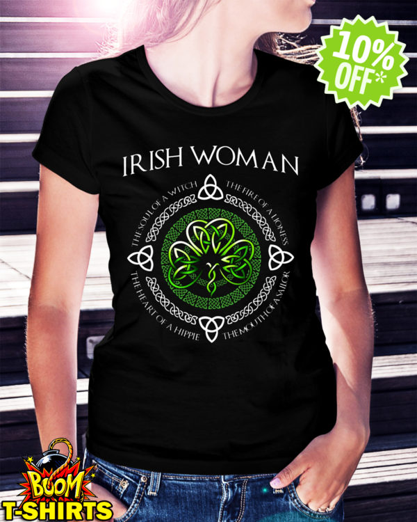 Irish Woman The Soul of A Witch The Fire of A Lioness shirt