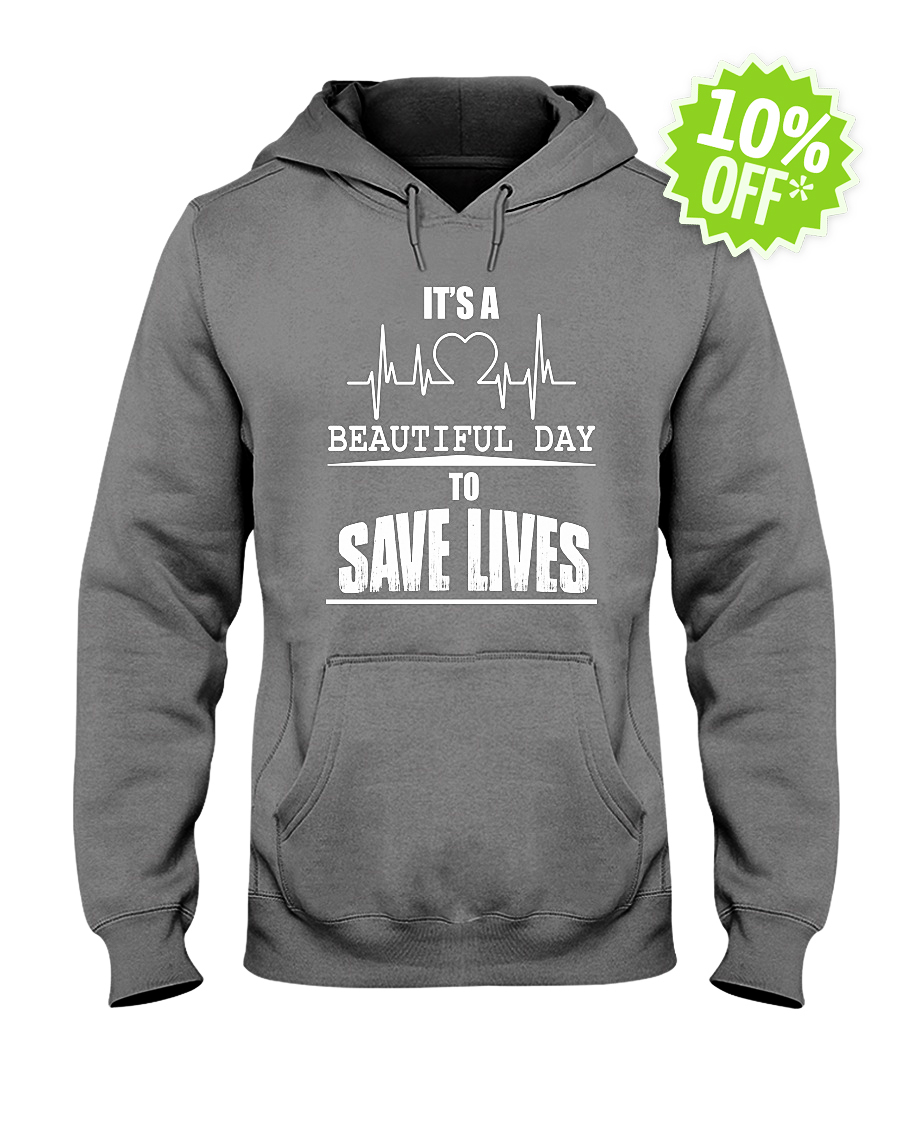 It's A Beautiful Day to Save Lives hooded sweatshirt