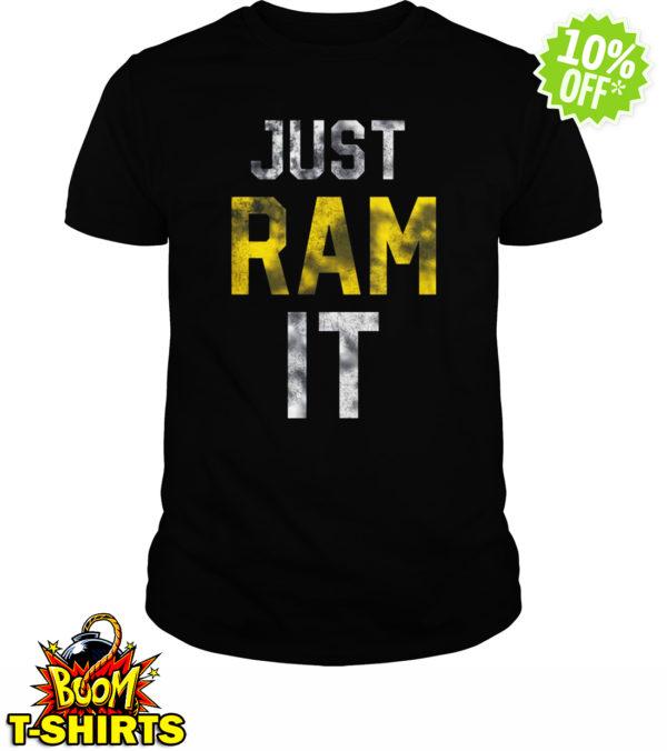 Just Ram It shirt