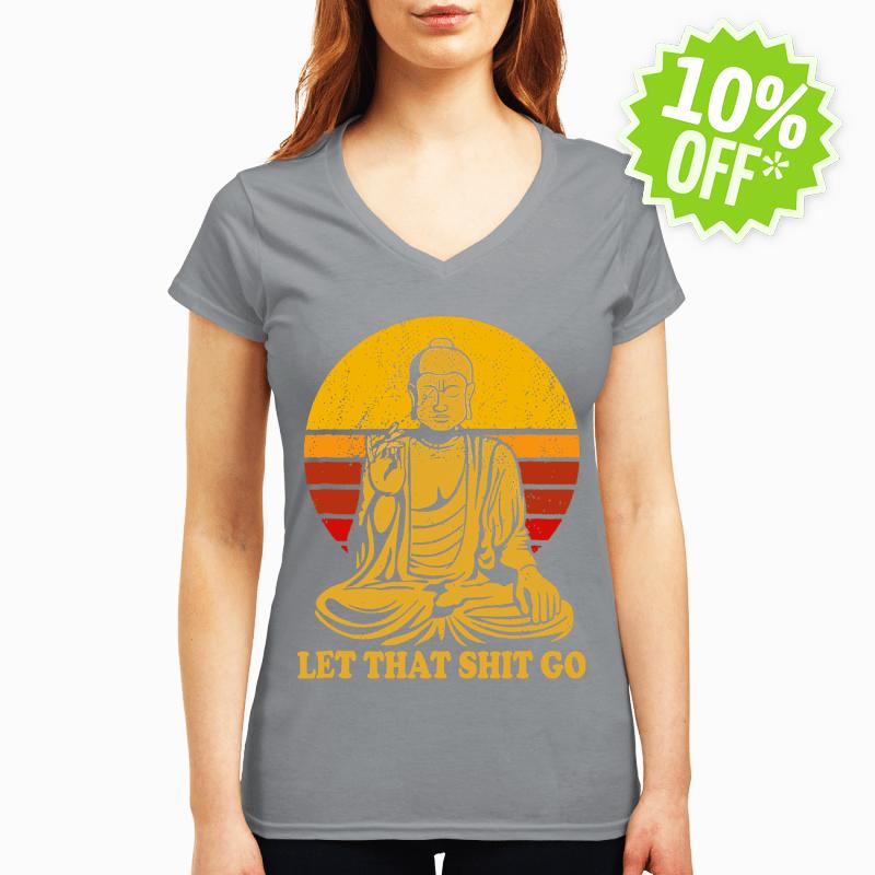 Let That Shit Go Buddha v-neck