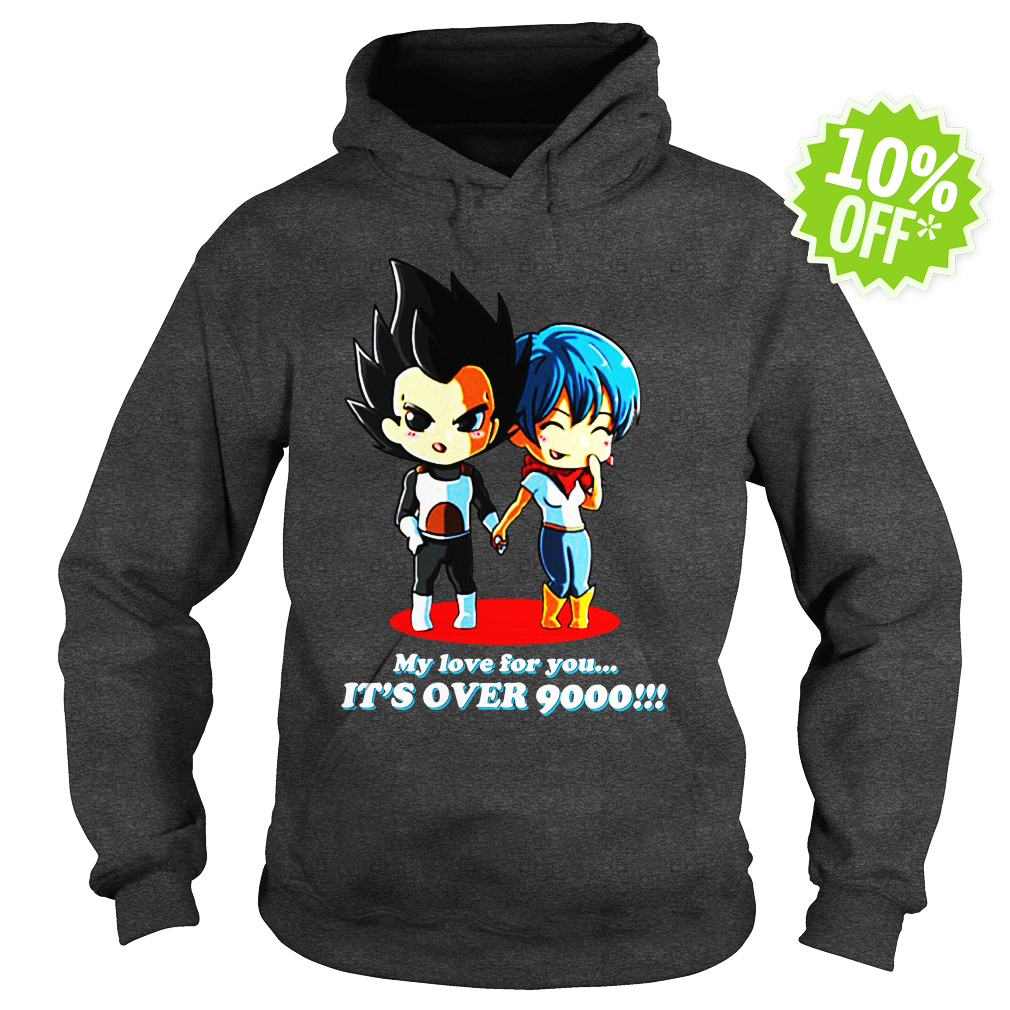 My Love for You It's Over 9000 hoodie