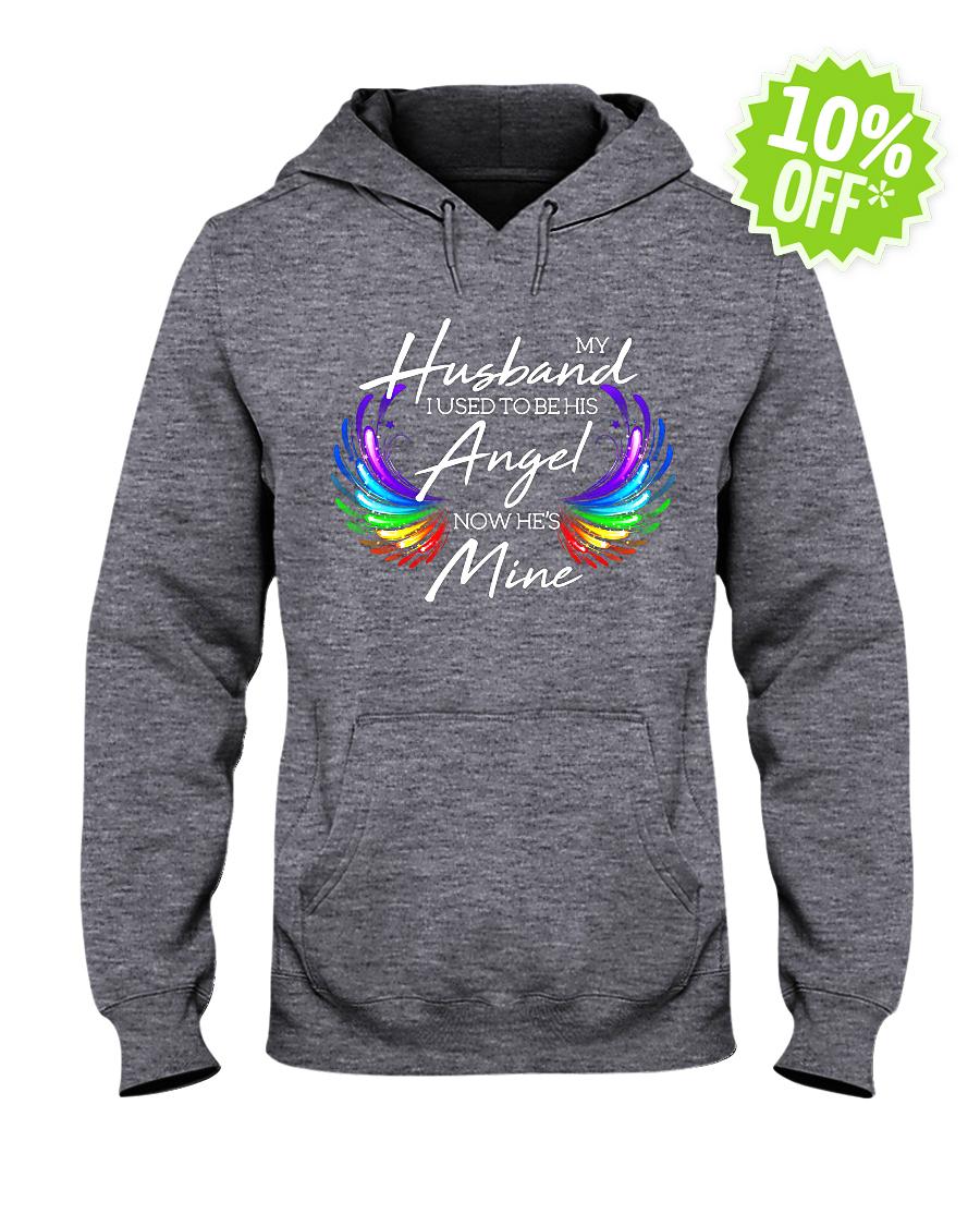 My husband I used to be his angel now he's mine hooded sweatshirt