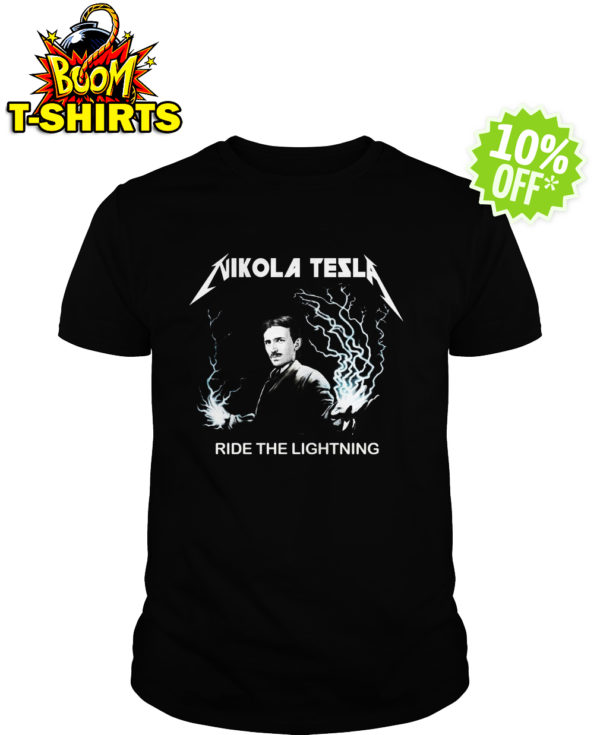 Nikola tesla ride the lightning shirt