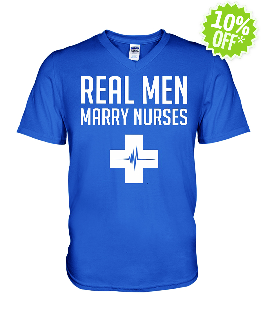 Real Men Marry Nurses v-neck