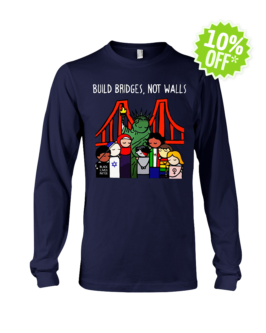 Statue of Liberty Build Bridges Not Walls Black Lives Matter longsleeve tee
