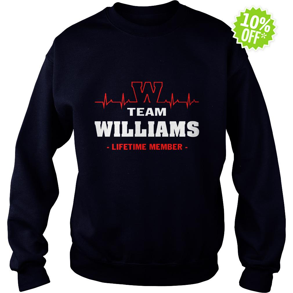 Team Williams lifetime member sweatshirt