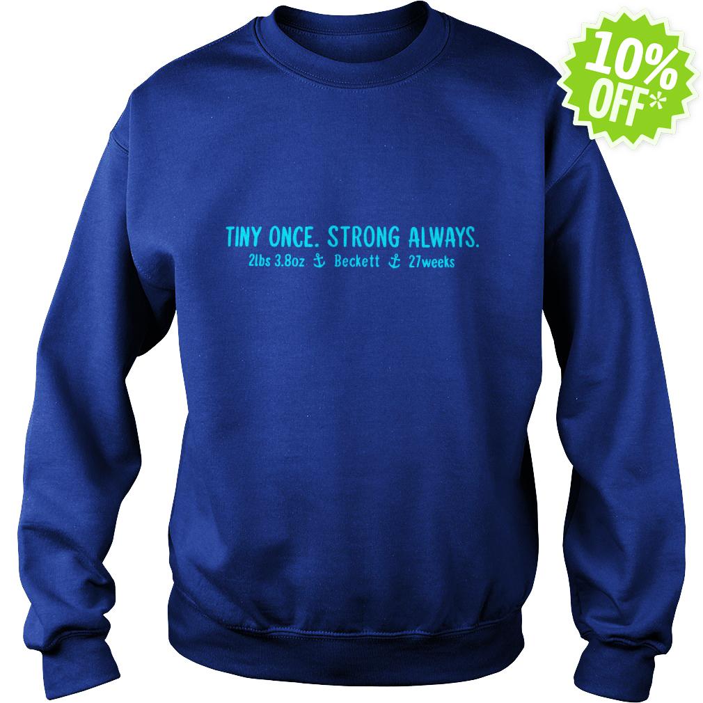 Tiny once strong always 2 lbs 3.8 oz sweatshirt