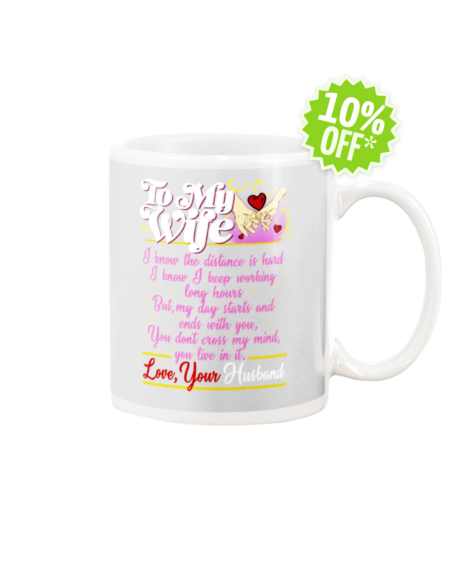 To My Wife I Know The Distance Is Hard ash Mug