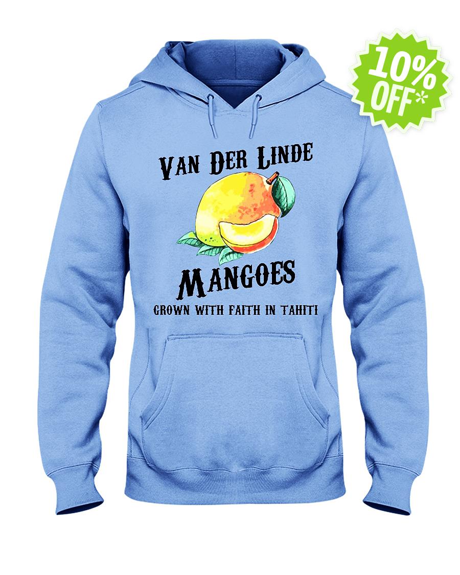Van Der Linde Mangoes Grown with Faith in Tahiti hooded sweatshirt