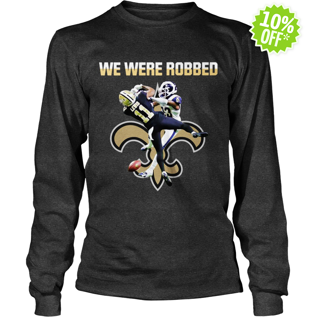 We were robbed Saints long sleeve tee