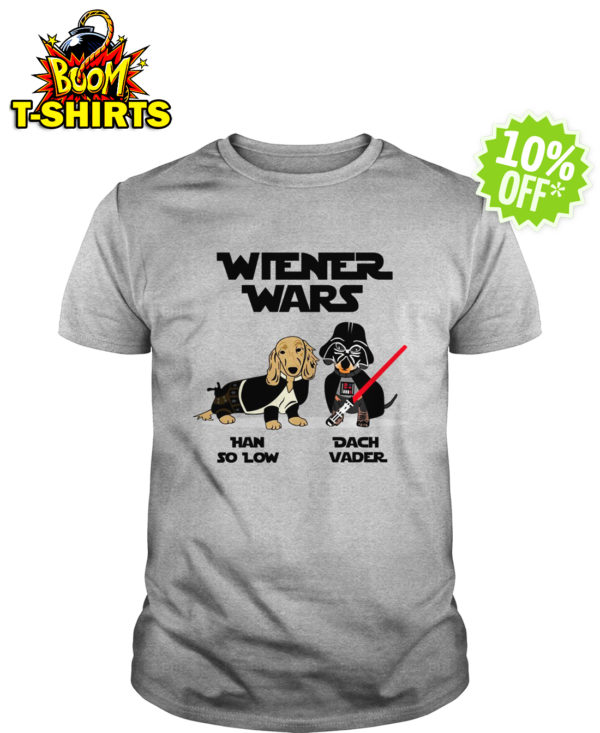 Wiener Wars Han So Low Dach Vader Dachshund Star Wars shirt