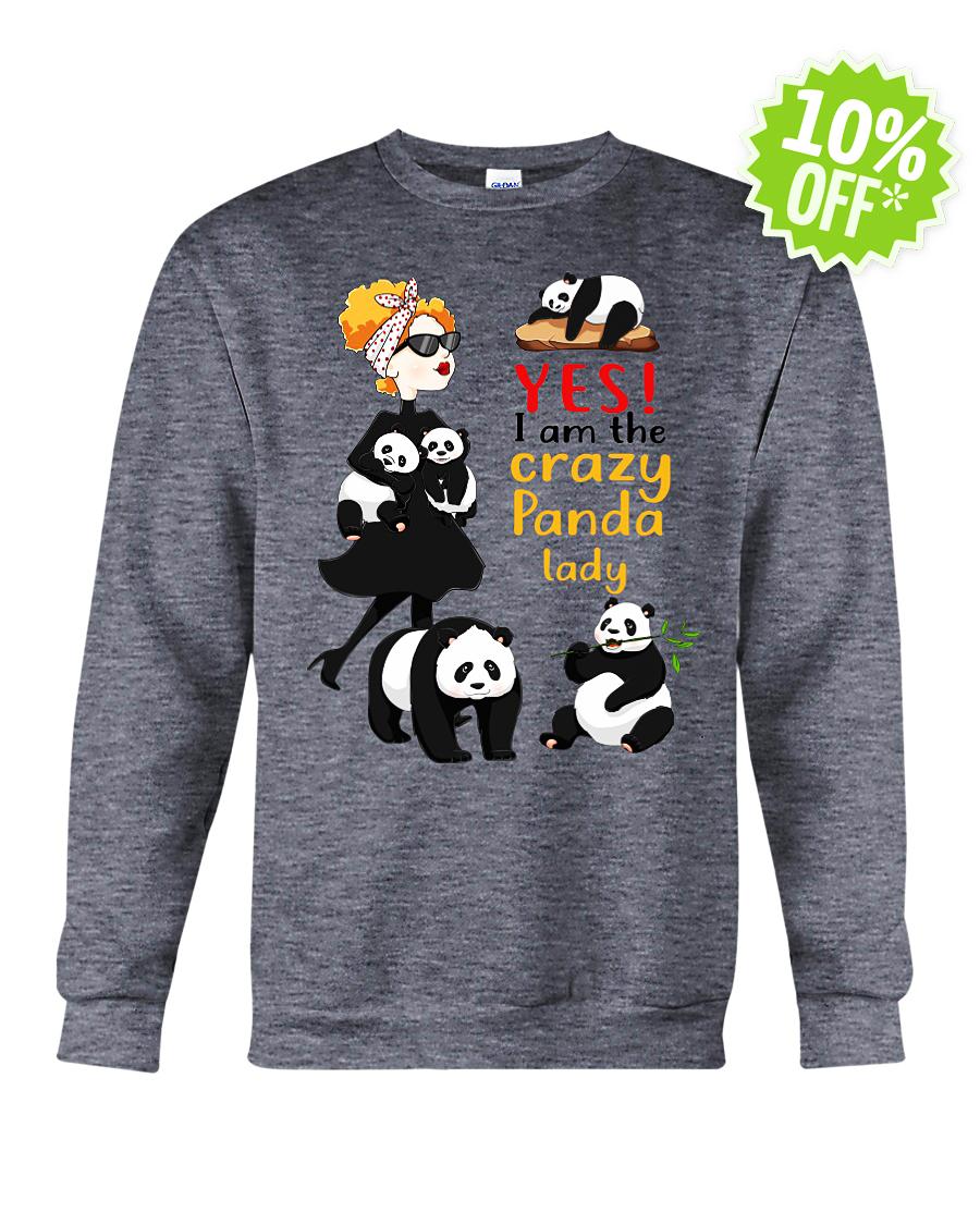 Yes I am the crazy Panda lady crewneck sweatshirt