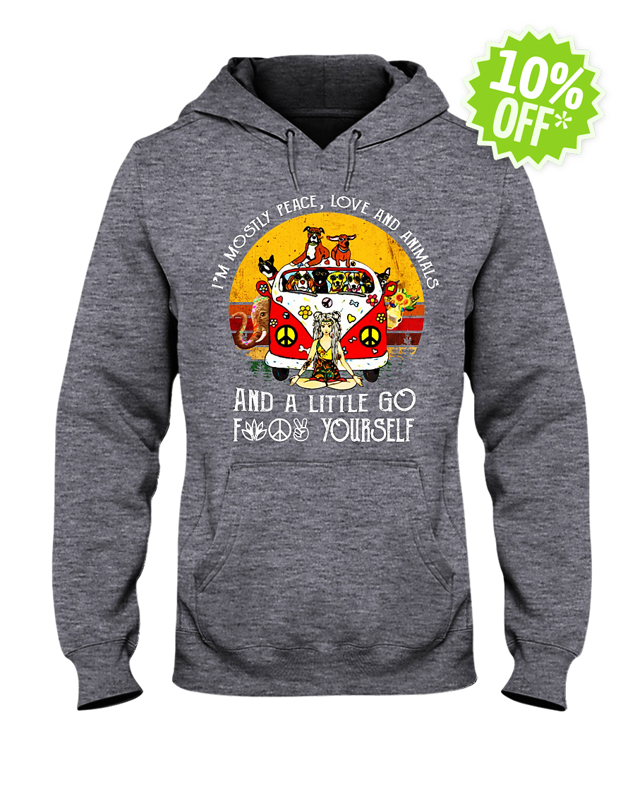 Yoga Girl I'm mostly peace love and animals a little go fuck yourself hooded sweatshirt