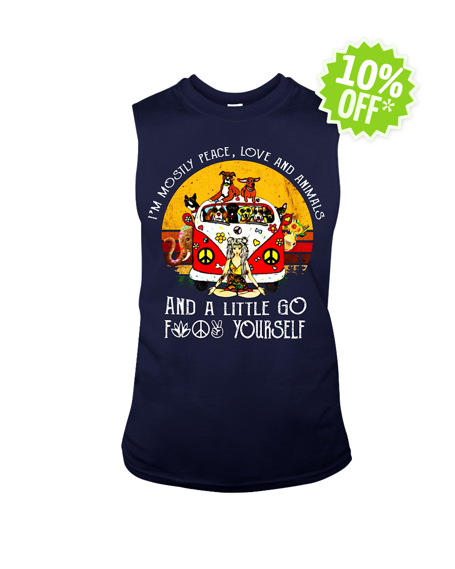 Yoga Girl I'm mostly peace love and animals a little go fuck yourself sleeveless tee