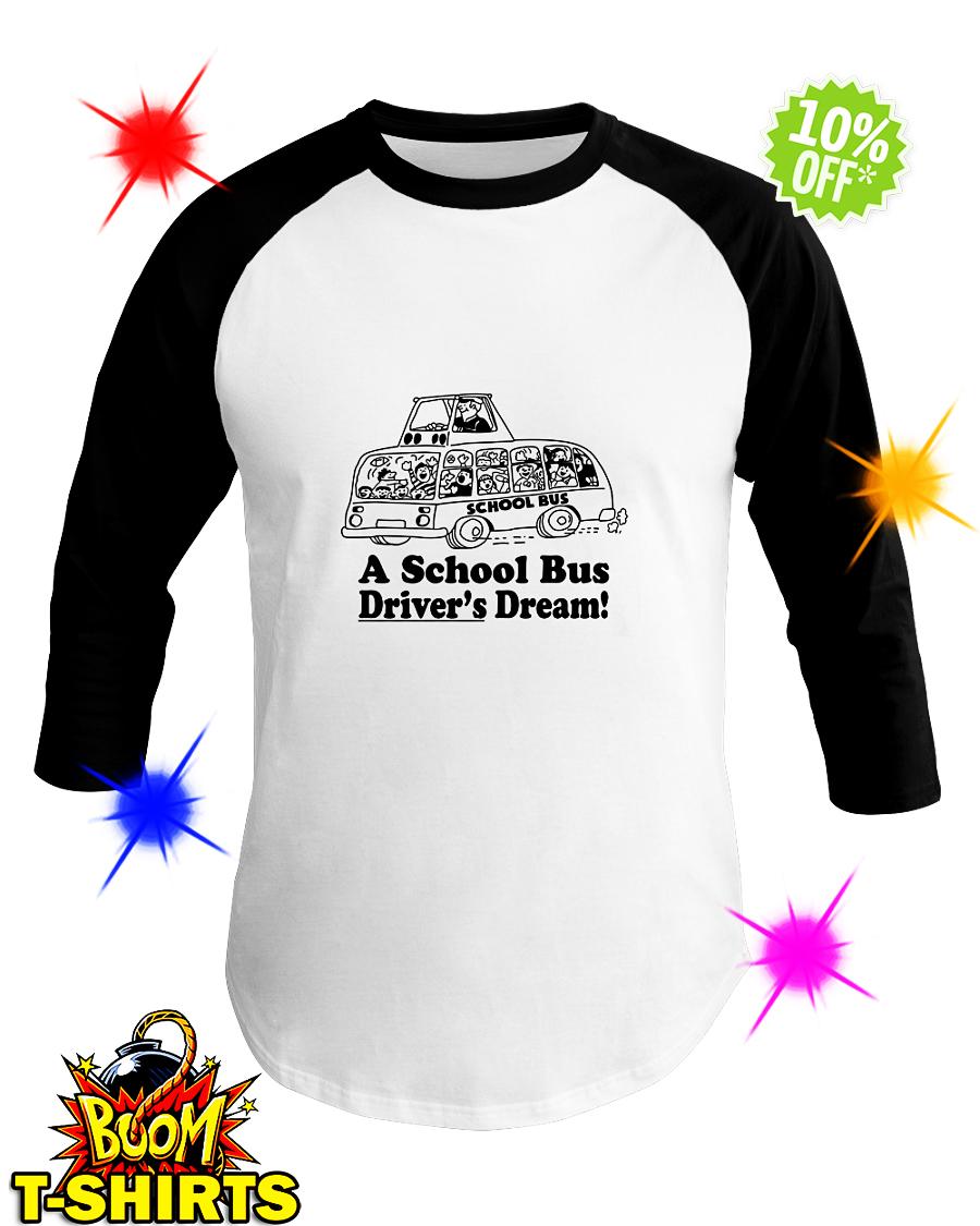 A school bus driver's dream baseball tee
