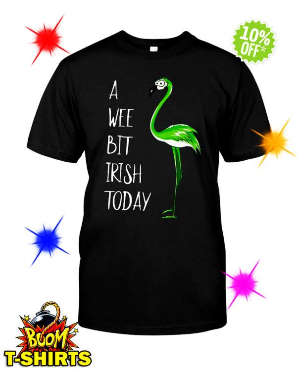 A wee bit irish today Flamingo shirt