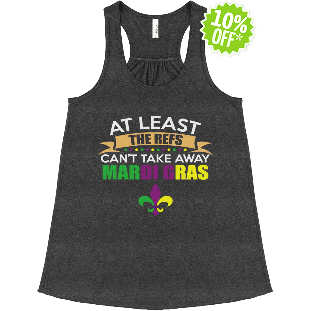 At least the refs cat take away Mardi Gras New Orleans Saints flowy tank